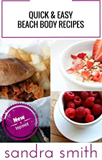 Quick and Easy Beach Body Recipes: New & Improved