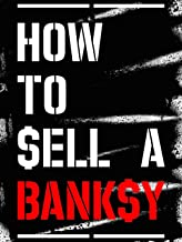 How to Sell a Banksy