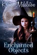 Enchanted Objects: (Witches Of Bayport) Book 2