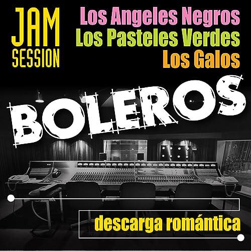 Boleros Jam Session - Descarga Romántica