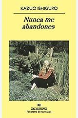 Nunca me abandones (Panorama de narrativas nº 618) (Spanish Edition) eBook Kindle