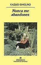 Nunca me abandones (Panorama de narrativas nº 618) (Spanish Edition)