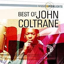 Music & Highlights: John Coltrane - Best of
