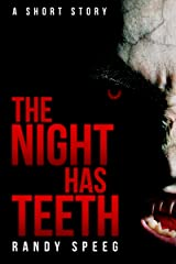 The Night Has Teeth Kindle Edition