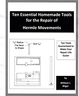 Ten Essential Tools for the Repair of Hermle Clock Movements