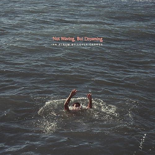 Not Waving, But Drowning [Explicit]