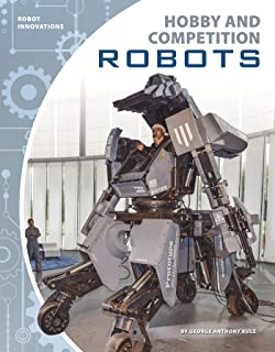 Robot Innovations: Hobby and Competition Robots