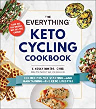 The Everything Keto Cycling Cookbook: 300 Recipes for Starting--and Maintaining--the Keto Lifestyle