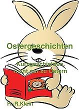 Ostergeschichten: Kurzgeschichten, nicht nur zu Ostern (German Edition)
