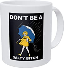 Umbrella Girl Don't Be A Salty Bitch 11 Ounces 490 Grams Ultra White AAA Funny Coffee Mug By Aviento