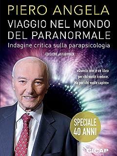 Viaggio nel mondo del paranormale: Indagine critica sulla parapsicologia (I Quaderni del CICAP Vol. 27)