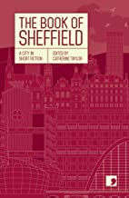 The Book of Sheffield: A City in Short Fiction (Reading the City)