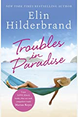 Troubles in Paradise: Book 3 in NYT-bestselling author Elin Hilderbrand's fabulous Paradise series (Winter in Paradise) Kindle Edition