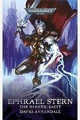 Ephrael Stern: The Heretic Saint (Warhammer 40,000) Kindle Edition