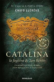 Catalina, la fugitiva de San Benito: La asombrosa huida de una joven marcada por la Inquisición (Best Seller)