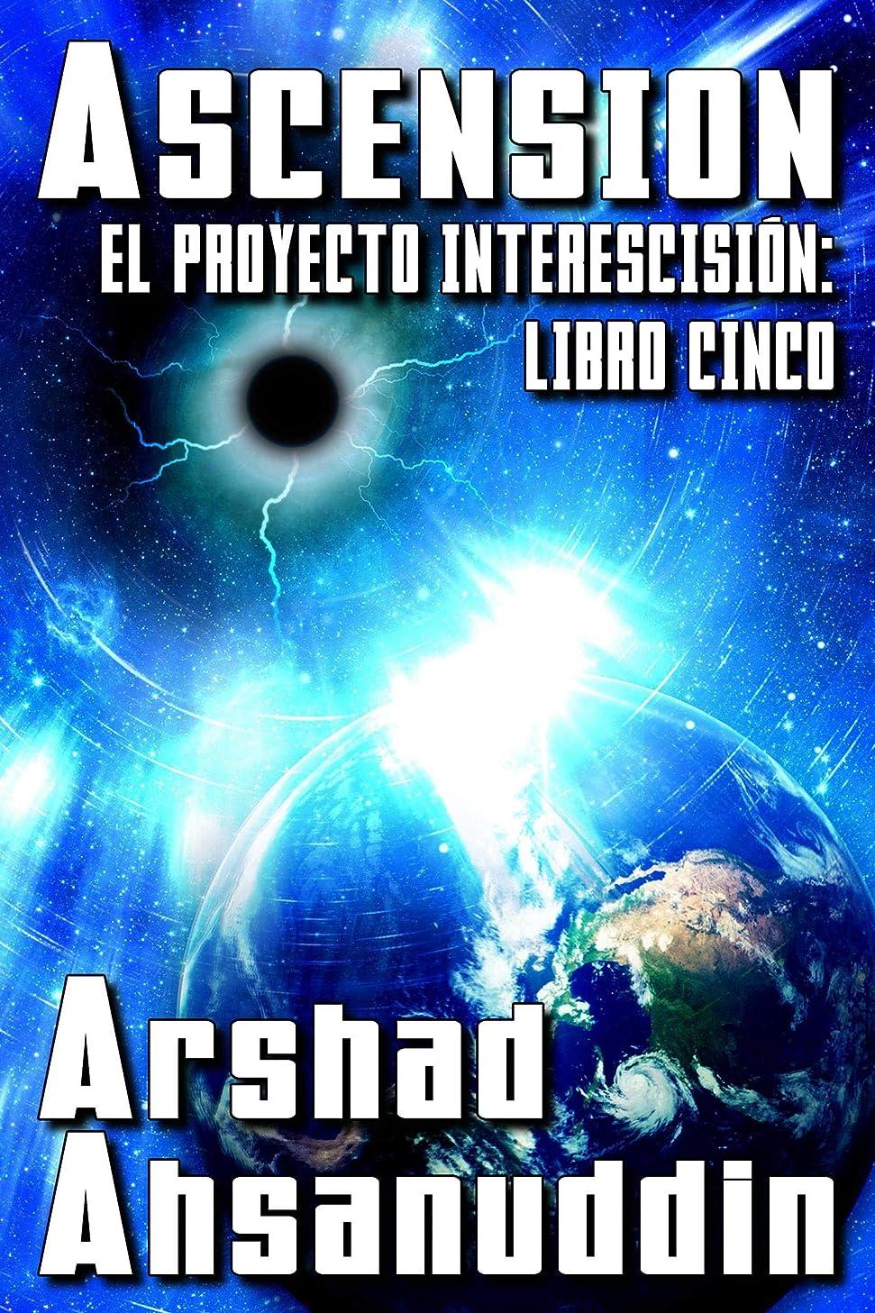 警戒ギャロップ骨折Ascensión (EL PROYECTO INTERESCISIóN no 5) (Spanish Edition)