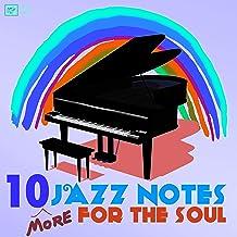 10 More Jazz Notes for the Soul - Summer Cafè & Bossa Nova Jazz Essentials