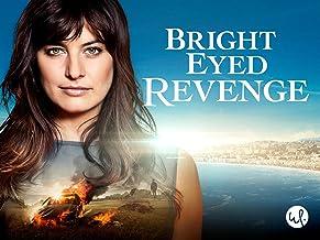Bright Eyed Revenge: Season 1