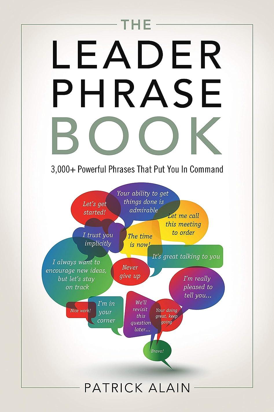 リーンびっくりした備品The Leader Phrase Book: 3,000+ Powerful Phrases That Put You In Command (English Edition)