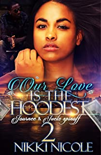 Our Love Is The Hoodest 2: Journee & Juelz Spin-off