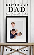 DIVORCED DAD: Kids are Forever, Wives are Not