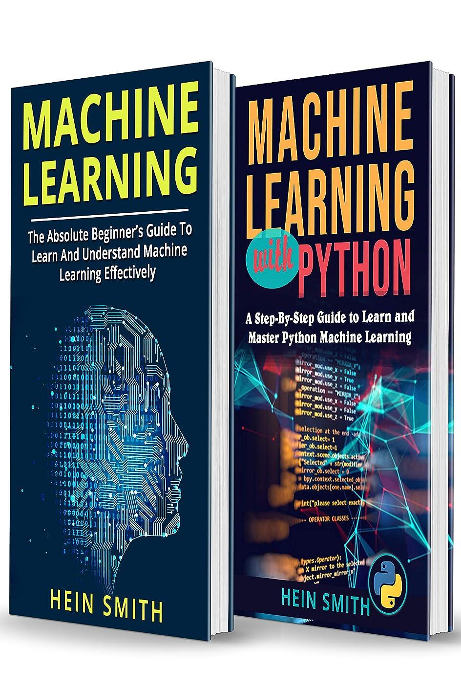 致死ポーク生産的MACHINE LEARNING: 2 Manuscripts in 1 Book: Machine Learning For Beginners & Machine Learning With Python (English Edition)