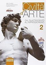 Scaricare Libri Civiltà d'arte. Ediz. arancio. Per le Scuole superiori. Con e-book. Con espansione online: 2 PDF