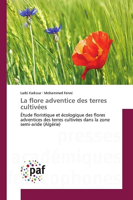 小石コインランドリーいつかLa flore adventice des terres cultivées: étude floristique et écologique des flores adventices des terres cultivées dans la zone semi-aride (Algérie)