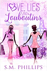 Love, Lies and Louboutins: Heartbreak Book 2 Kindle Edition