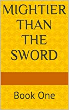 Mightier than the Sword: Book One