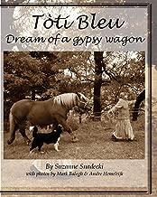 Toti Bleu: Dream of a Gypsy Wagon
