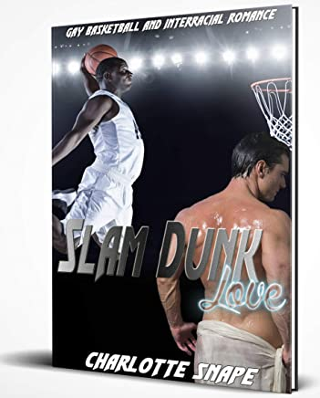 Slam Dunk Love: Gay Basketball and Interracial Romance (English Edition)