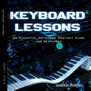 Keyboard Lessons: An Essential Keyboard Mastery Guide for Be