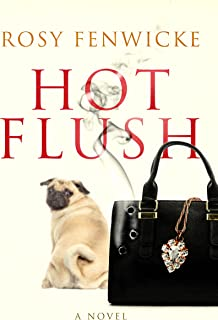 Hot Flush: Super Powers are Wasted on the Young (The Euphemia Sage Chronicles Book 1)
