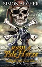 Upon a Pale Horse: Raiding the Seven Seas (Orc Pirate Book 3) (English Edition)