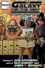 A Galaxy Far, Far Away: Exploring Star Wars Comics (Sequart Star Wars Books) Kindle Edition
