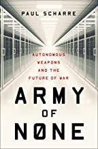 Army of None: Autonomous Weapons and the Future of War PDF