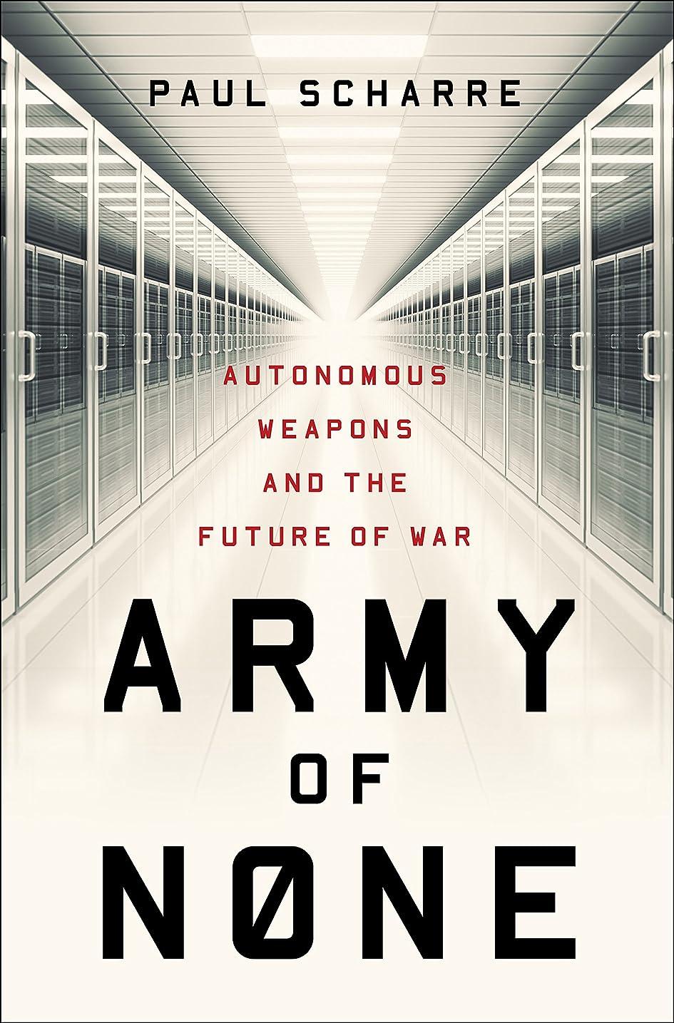 物思いにふける誇大妄想町Army of None: Autonomous Weapons and the Future of War (English Edition)