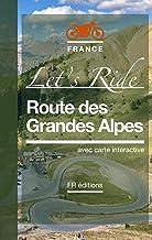 Livres Route des Grandes Alpes • Let's Ride: Itinéraire Auto Moto - 2019 PDF