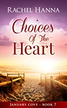 Choices Of The Heart (January Cove Book 7)