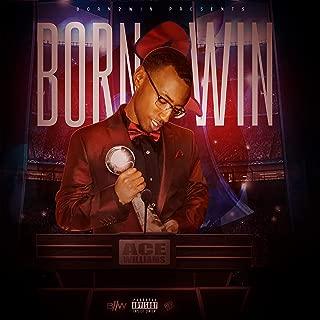 Born 2 Win [Explicit]