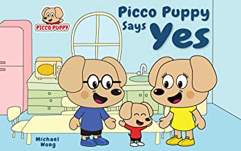 Picco Puppy Says Yes: Moral Story for Kids, Children, Preschoolers, Kindergarteners, Boys & Girls. (English Edition)