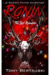 Ronin: The Last Reindeer (A Science Fiction Adventure) (Claus Universe Book 6) Kindle Edition