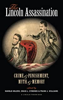 The Lincoln Assassination: Crime and Punishment Myth and MemoryA Lincoln Forum Book