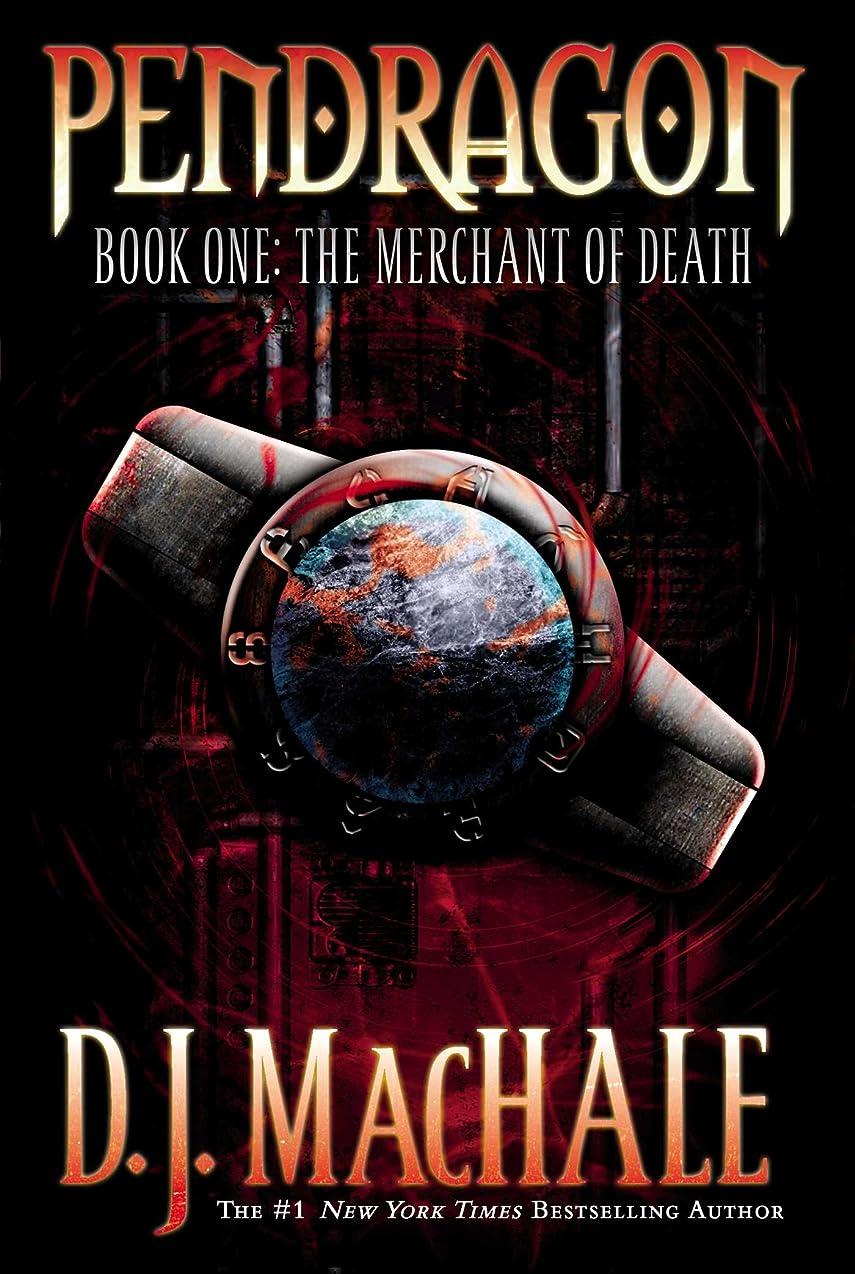 引く魔術師マークされたThe Merchant of Death (Pendragon Book 1) (English Edition)