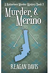 Murder & Merino: A Knitorious Murder Mystery Book 3 Kindle Edition