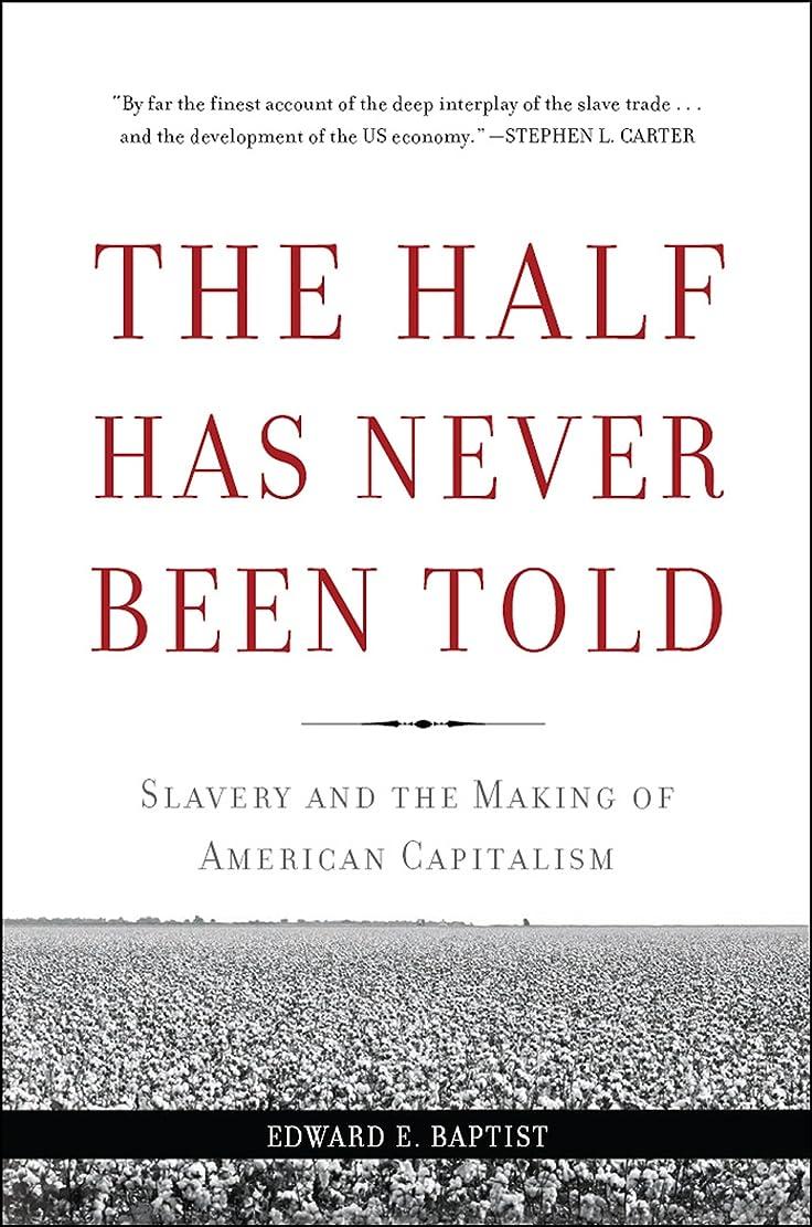 スタック強いデンマーク語The Half Has Never Been Told: Slavery and the Making of American Capitalism (English Edition)