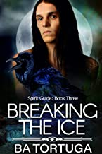 Breaking the Ice (Spirit Quest Book 3) (English Edition)