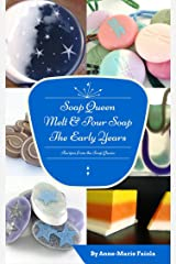 Soap Queen Melt & Pour Soap: The Early Years Kindle Edition