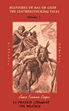 LA PRAIRIE (Illustré) / THE PRAIRIE: (Français / Anglais) (Histoires de Bas-de-Cuir / The Leatherstocking Tales (Version complète en cinq volumes / Bilingue / Illustrée) t. 5) (French Edition)